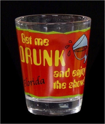 "Funny Shot Glass ""Get me drunk & enjoy the show"" (Custom Imprint Available)"