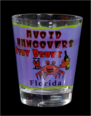 "Funny Shot Glass  ""Avoid Hangovers, Stay Drunk"" (Custom Imprint Available)"
